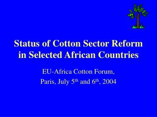 Status of Cotton Sector Reform in Selected African Countries