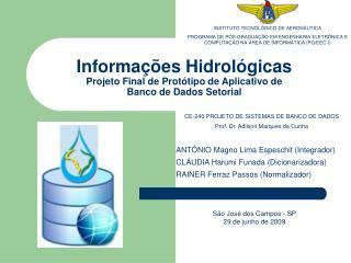 Informa  es Hidrol gicas Projeto Final de Prot tipo de Aplicativo de  Banco de Dados Setorial