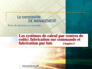 Les syst mes de calcul par centres de co ts: fabrication sur commande et fabrication par lots Chapitre 5