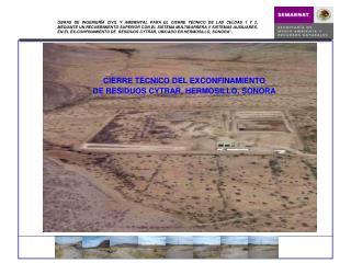 CIERRE T CNICO DEL EXCONFINAMIENTO  DE RESIDUOS CYTRAR, HERMOSILLO, SONORA