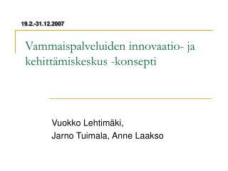 Vammaispalveluiden innovaatio- ja kehitt miskeskus -konsepti
