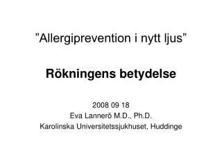 Allergiprevention i nytt ljus   R kningens betydelse  2008 09 18 Eva Lanner  M.D., Ph.D. Karolinska Universitetssjukhus