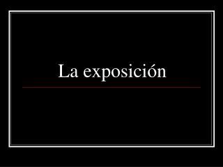 La exposici n