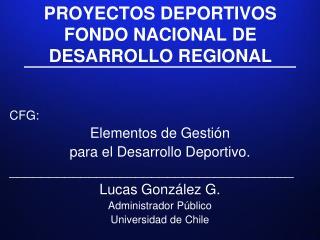 PROYECTOS DEPORTIVOS FONDO NACIONAL DE DESARROLLO REGIONAL