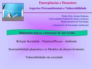 Profa. Dra. Ariane Kuhnen  Universidade Federal de Santa Catarina Departamento de Psicologia Laborat rio de Psicologia A