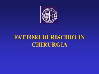 FATTORI DI RISCHIO IN CHIRURGIA