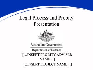 Legal Process and Probity Presentation