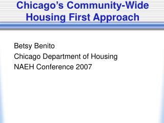 Chicago s Community-Wide  Housing First Approach