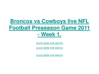 broncos vs cowboys live nfl football preseason game 2011 - w