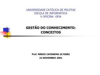 UNIVERSIDADE CAT LICA DE PELOTAS ESCOLA DE INFORM TICA V OFICINA  GPIA