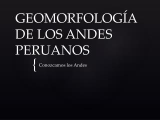 GEOMORFOLOG A DE LOS ANDES PERUANOS