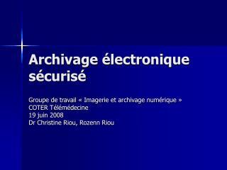 Archivage  lectronique s curis