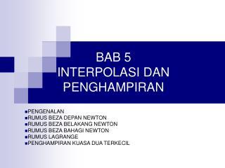 BAB 5 INTERPOLASI DAN PENGHAMPIRAN