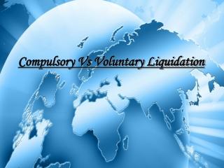 Compulsory Vs Voluntary Liquidation