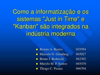 Como a informatiza  o e os sistemas Just in Time e Kanban s o integrados na ind stria moderna
