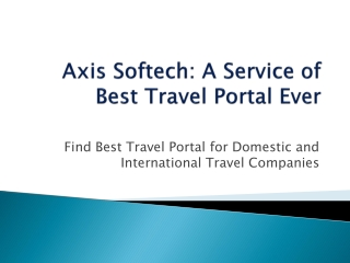 Axis Softech: A Service of Best Travel Portal Ever