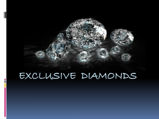 Exclusive Diamonds