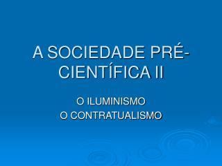 A SOCIEDADE PR -CIENT FICA II