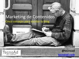 Marketing de Contenidos, escribir un blog