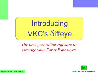 The new generation software to manage your Forex Exposures