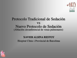 Protocolo Tradicional de Sedaci n  vs  Nuevo Protocolo de Sedaci n Ablaci n circunferencial de venas pulmonares