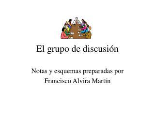 El grupo de discusi n
