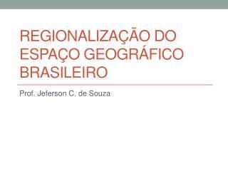 Regionaliza  o do espa o geogr fico brasileiro