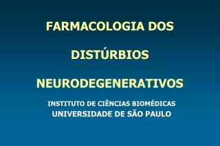 FARMACOLOGIA DOS  DIST RBIOS   NEURODEGENERATIVOS