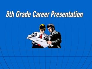 8th Grade Career Presentation