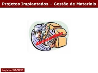 Projetos Implantados   Gest o de Materiais