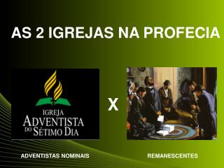 AS 2 IGREJAS NA PROFECIA
