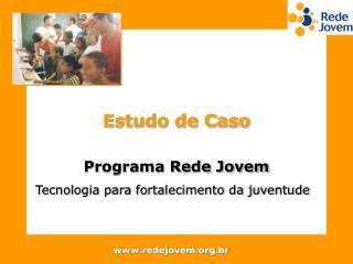 Programa Rede Jovem Tecnologia para fortalecimento da juventude