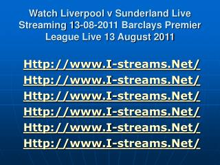 watch liverpool v sunderland live streaming 13-08-2011 barcl
