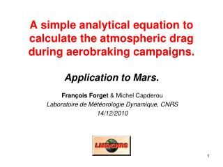 A simple analytical equation to calculate the atmospheric drag during aerobraking campaigns.   Application to Mars.