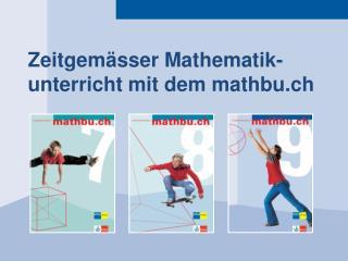 Zeitgem sser Mathematik-unterricht mit dem mathbu.ch