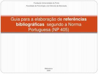 Guia para a elabora  o de refer ncias bibliogr ficas  segundo a Norma Portuguesa NP 405
