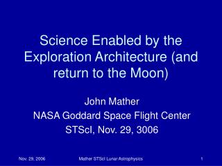 Science Enabled by the Exploration Architecture and return to the Moon