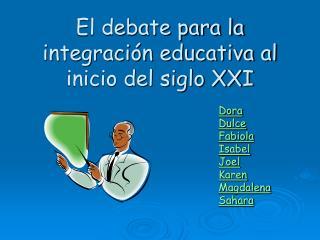 El debate para la integraci n educativa al inicio del siglo XXI