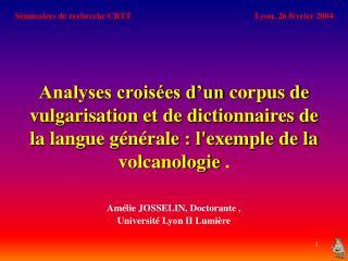 Analyses crois es d un corpus de vulgarisation et de dictionnaires de la langue g n rale : lexemple de la volcanologie .