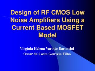 Design of RF CMOS Low Noise Amplifiers Using a Current Based MOSFET Model
