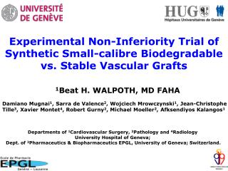 Experimental Non-Inferiority Trial of  Synthetic Small-calibre Biodegradable vs. Stable Vascular Grafts