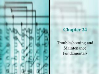 Troubleshooting and Maintenance Fundamentals