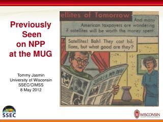 Previously  Seen on NPP at the MUG