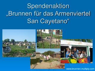 Spendenaktion   Brunnen f r das Armenviertel San Cayetano