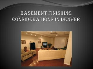 Basement Finishing Considerations in Denver