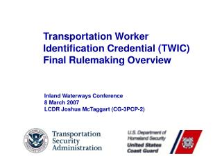 Transportation Worker  Identification Credential TWIC  Final Rulemaking Overview
