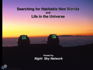 Searching for Habitable New Worlds and Life in the Universe