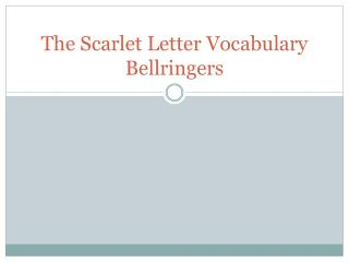 The Scarlet Letter Vocabulary Bellringers