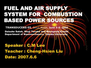 FUEL AND AIR SUPPLY SYSTEM FOR  COMBUSTION BASED POWER SOURCES
