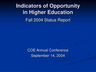 Indicators of Opportunity  in Higher Education